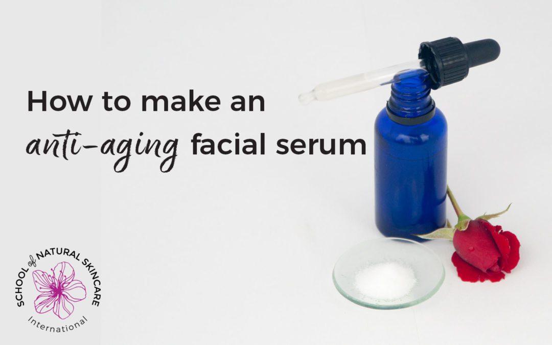 How to make an anti-aging facial serum