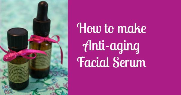 How to make an anti-aging facial serum