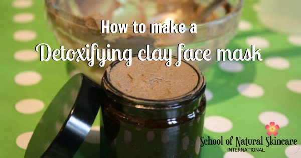 How to make a Detoxifying Clay Face Mask Natural Facial skincare recipes