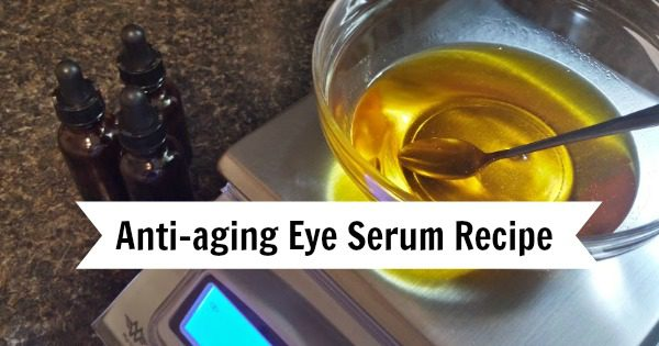 Natural anti-aging eye serum recipe