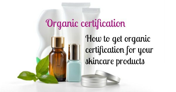 How to get organic certification for skincare products