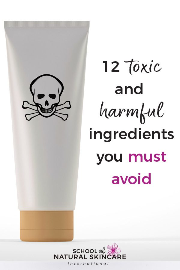 12 toxic and harmful ingredients in makeup and skincare products you must avoid Natural Skincare Ingredients