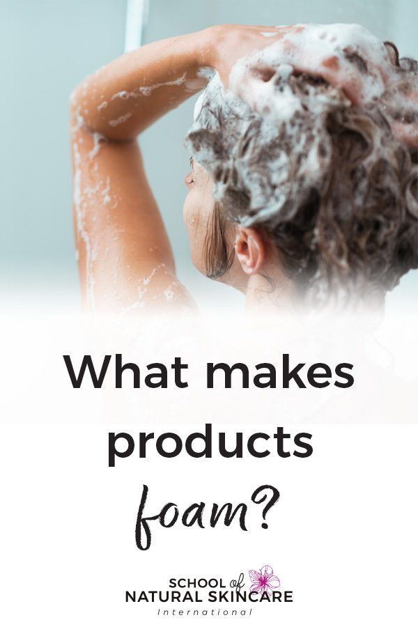 What makes products foam? Natural Skincare Ingredients