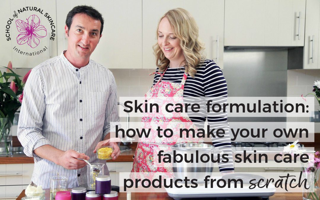 Skin care formulation: how to make your own fabulous skin care products from scratch