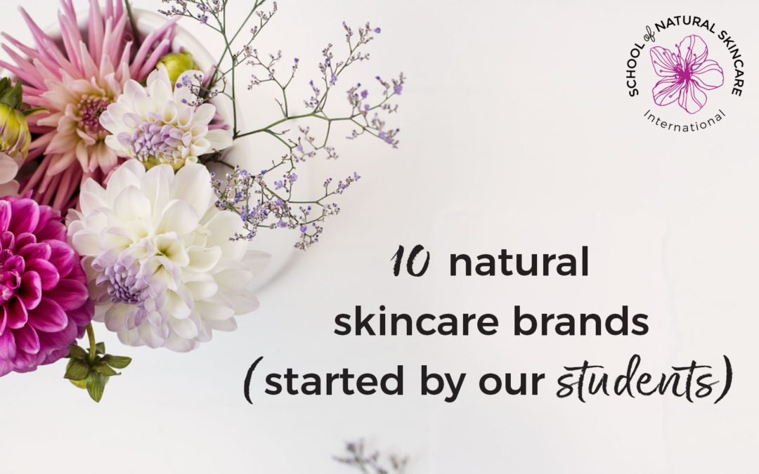 10 natural skincare brands started by our students