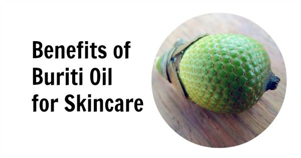 Benefits of Buriti Oil for Skincare