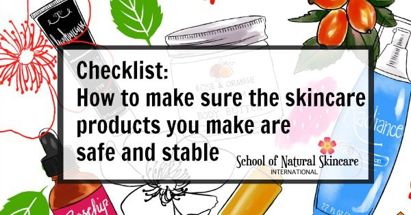 Checklist: how to make sure the skincare products you make are safe and stable