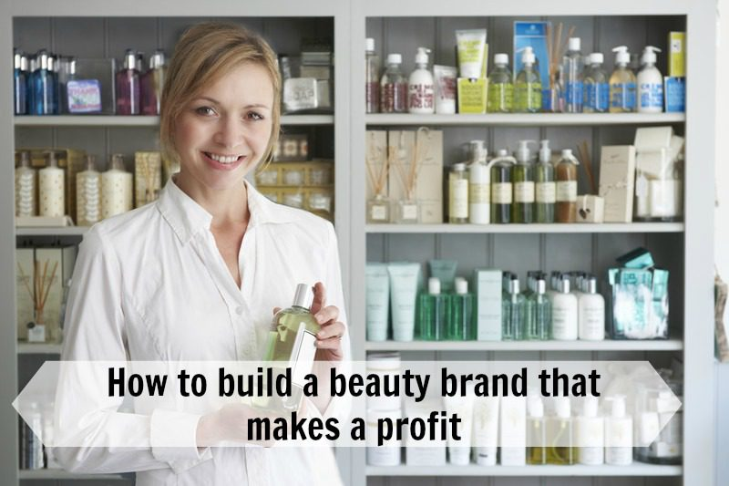 How to build a profitable beauty brand