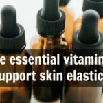 Five essential vitamins to support skin elasticity