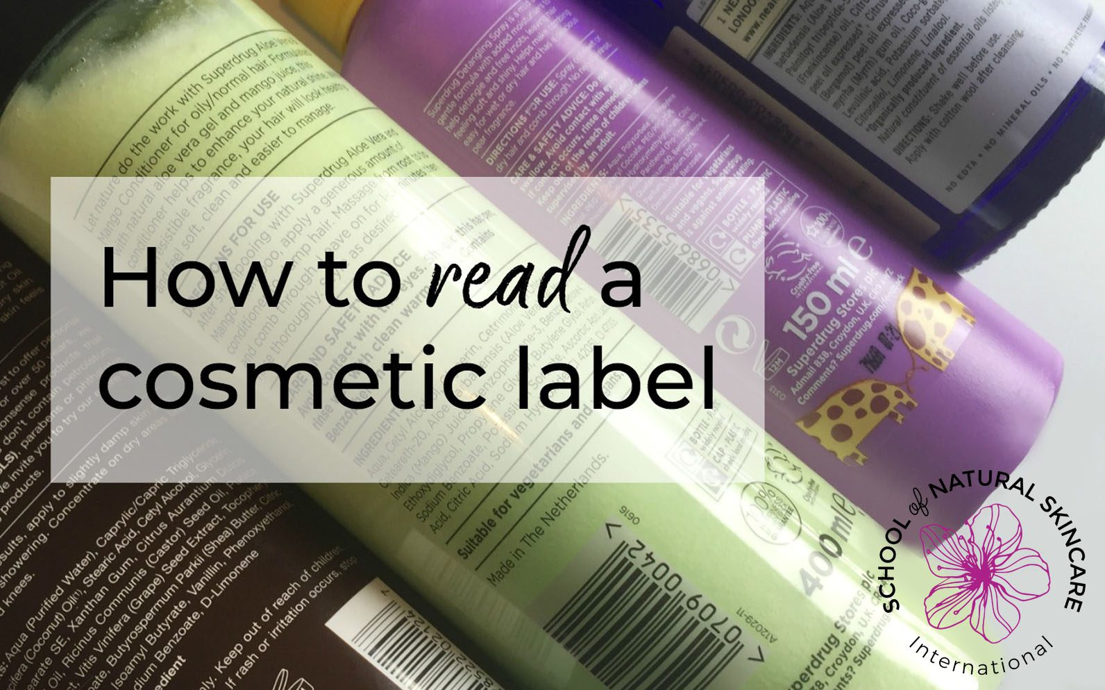 How to read a cosmetic label (the ultimate guide) -School of Natural