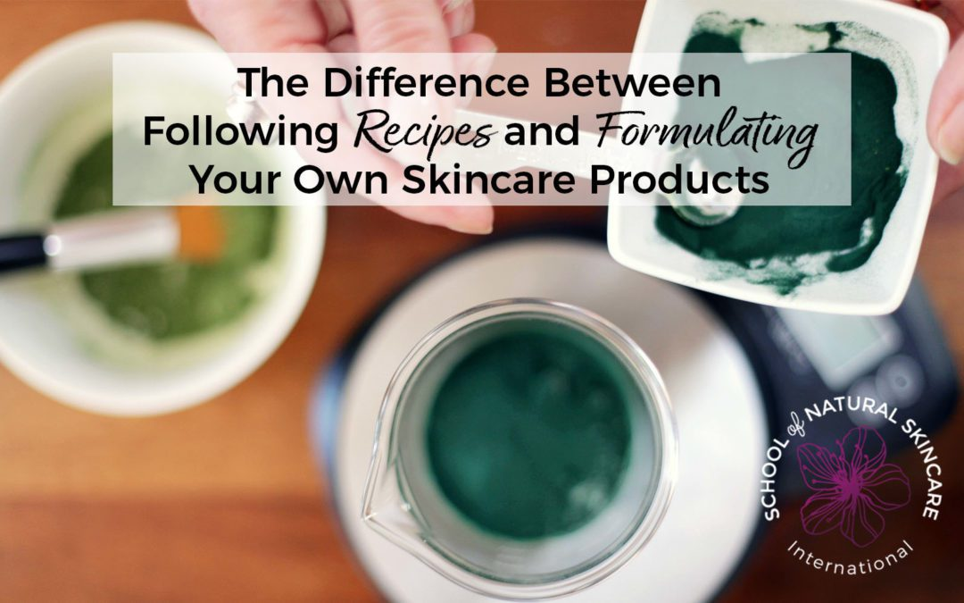 The Difference Between Following Recipes and Formulating your own Skincare Products