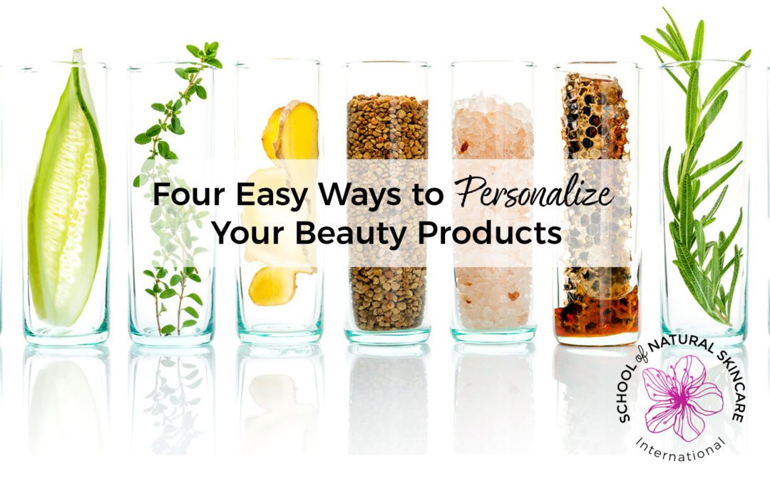 Four Easy Ways to Personalize your Beauty Products