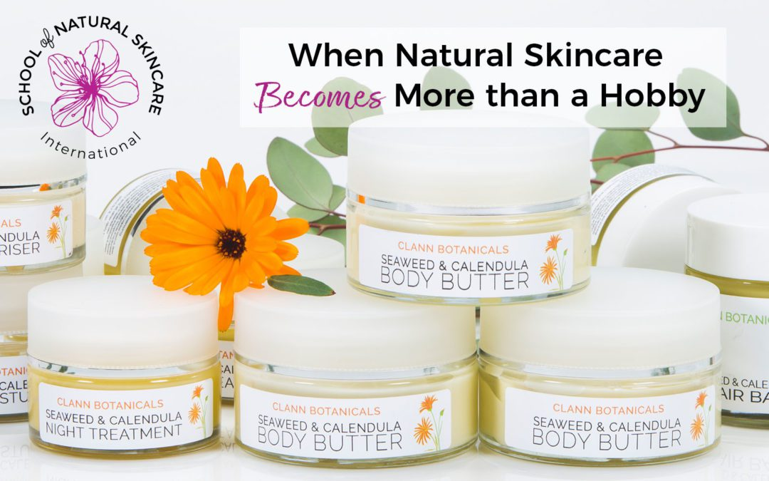 When Natural Skincare Becomes More than a Hobby