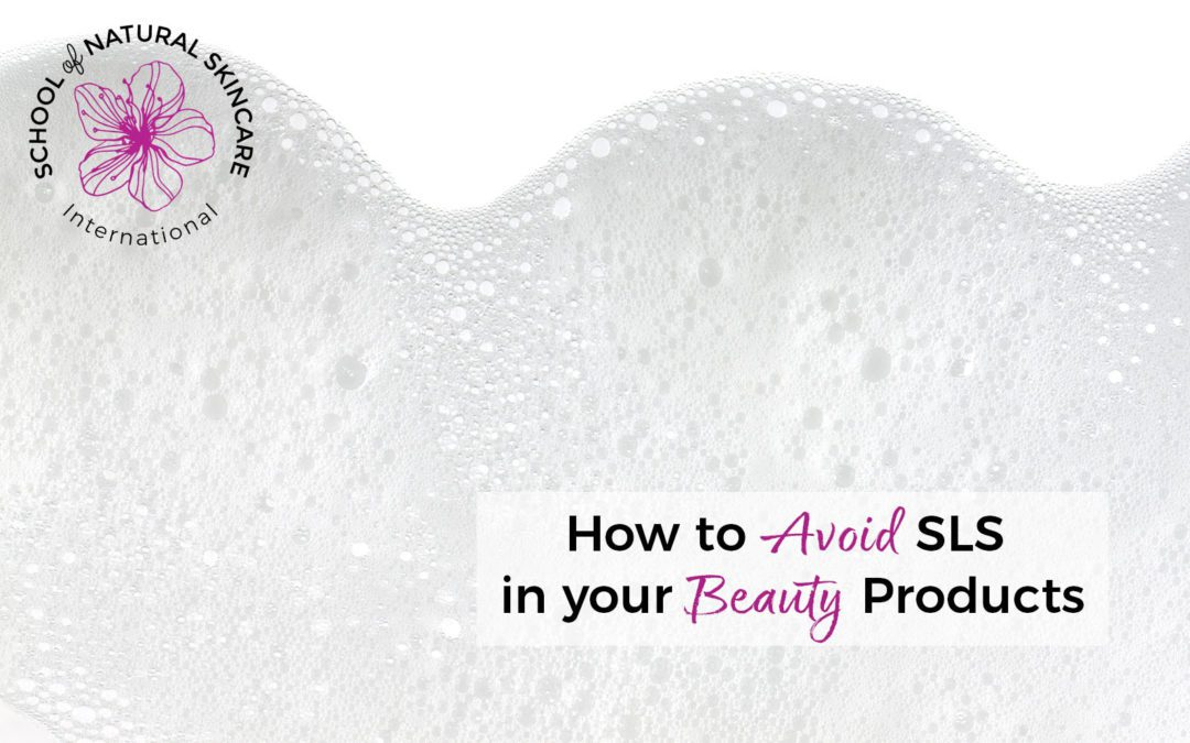 How to Avoid SLS in your Beauty Products (and what to use instead!)