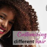 Customizing for Different Hair Types
