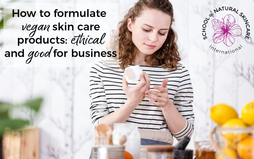 How to formulate vegan skin care products: ethical and good for business