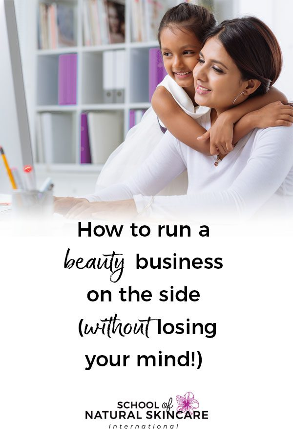 How to Run a Beauty Business on the Side (Without Losing your Mind!) Business Wellbeing