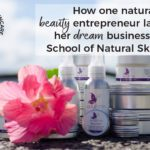 How One Natural Beauty Entrepreneur Launched Her Dream Business with School of Natural Skincare