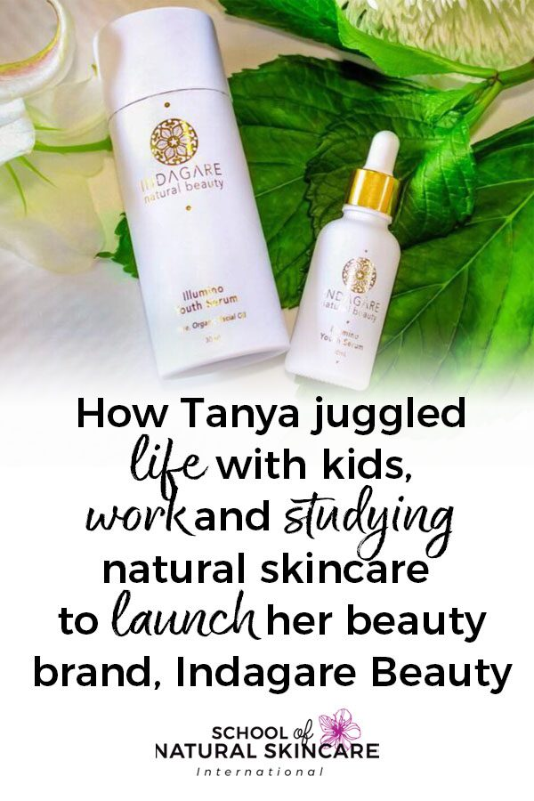 How Tanya juggled life with kids, work and studying natural skincare to launch her beauty brand, Indagare Beauty Business Student success stories