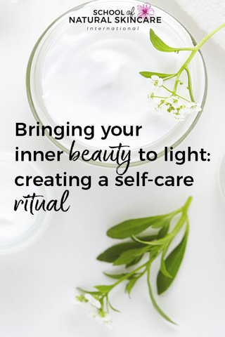 Bringing your Inner Beauty to Light: Creating a Self-Care Ritual Wellbeing