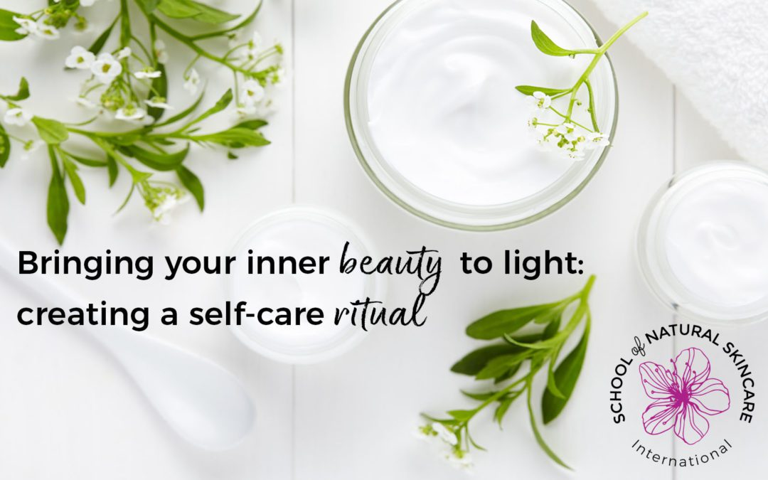 Bringing your Inner Beauty to Light: Creating a Self-Care Ritual