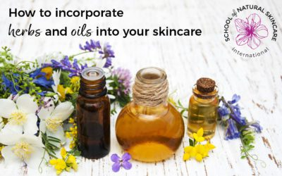 How to Incorporate Herbs and Oils into your Skincare