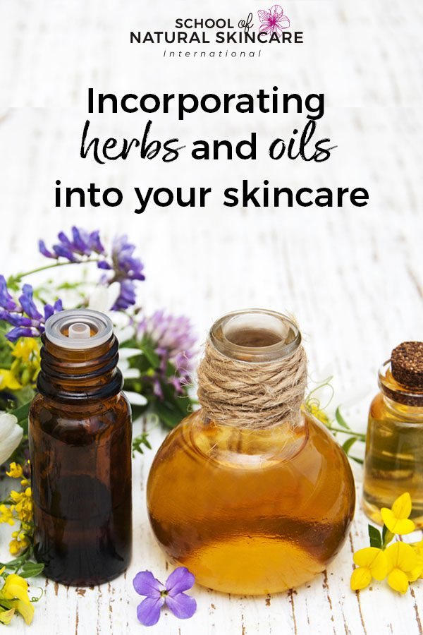 How to Incorporate Herbs and Oils into your Skincare Natural Skincare Ingredients Skincare Formulation