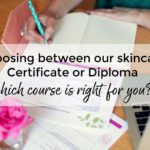 Choosing between our skincare Certificate or Diploma – which course is right for you?