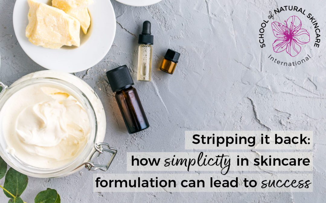 Stripping it Back: How Simplicity in Skincare Formulation can Lead to Success