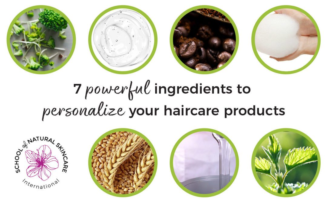 7 Powerful Ingredients to Personalize your Haircare Products