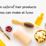 Ten Natural Hair Products You Can Make At Home