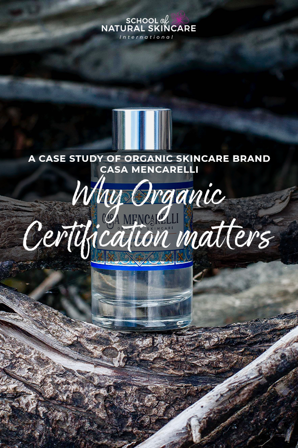Why organic certification matters: A case study of organic skincare brand Casa Mencarelli Skincare Formulation Student success stories