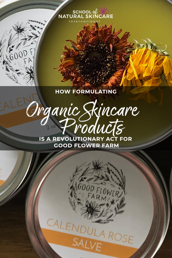 Organic skincare products: How formulating organic skincare products is a revolutionary act for Good Flower Farm Skincare Formulation Student success stories
