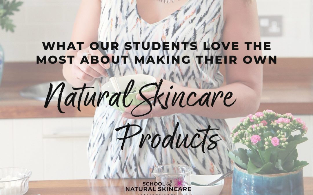 What our students love the most about making their own natural skincare products
