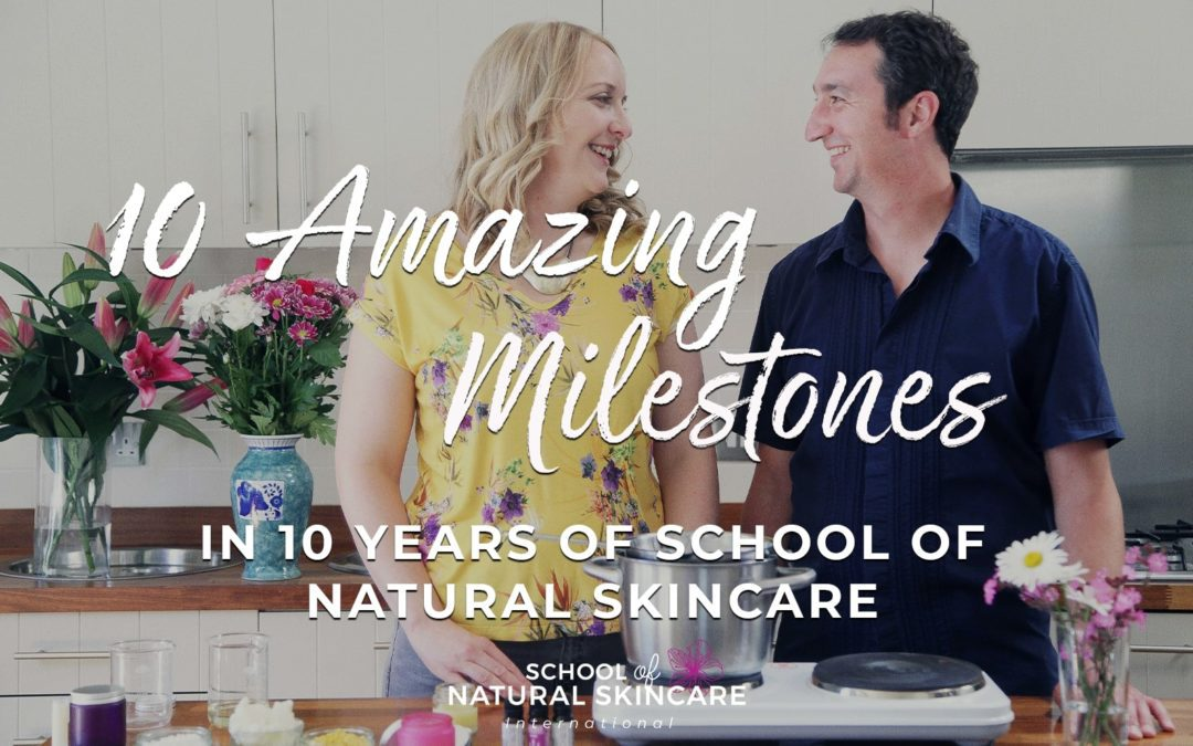 10 Amazing milestones in 10 years of School of Natural Skincare