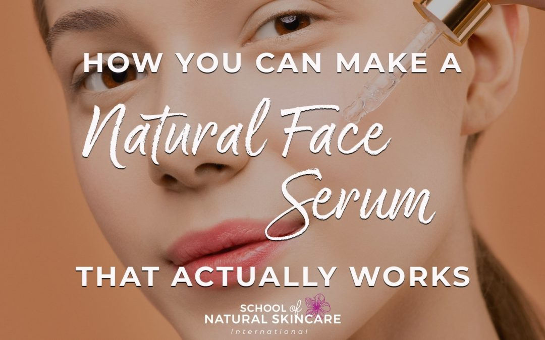 How you can make a natural face serum…that actually works!