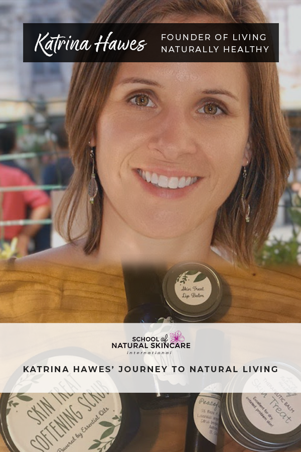 Katrina Hawes' Journey to Natural Living Student success stories