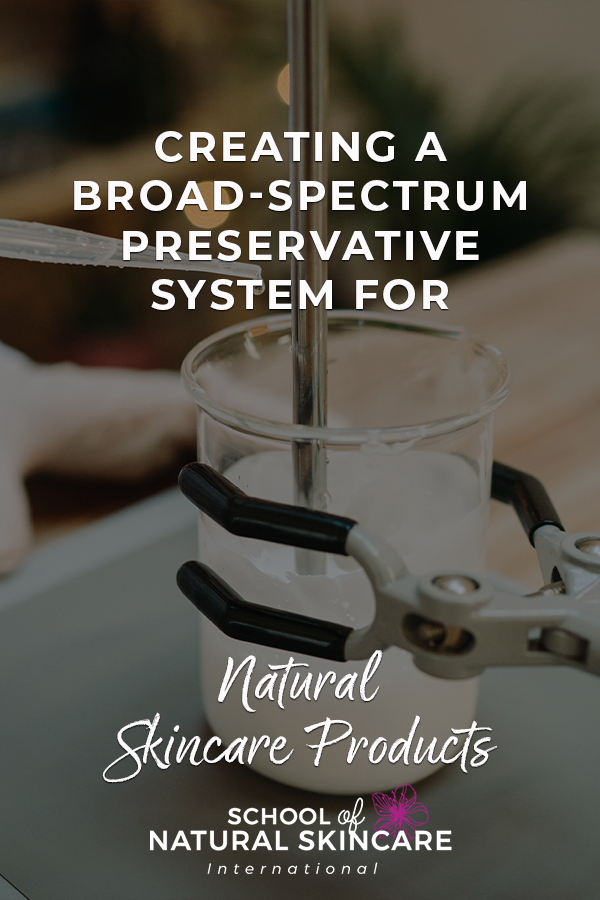 Creating a Broad-spectrum Preservative System for Natural Skincare Products Skincare Formulation