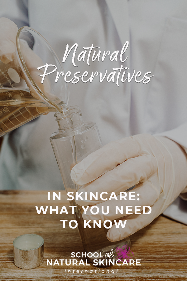 Natural Preservatives in Skincare: What You Need to Know Natural Skincare Ingredients