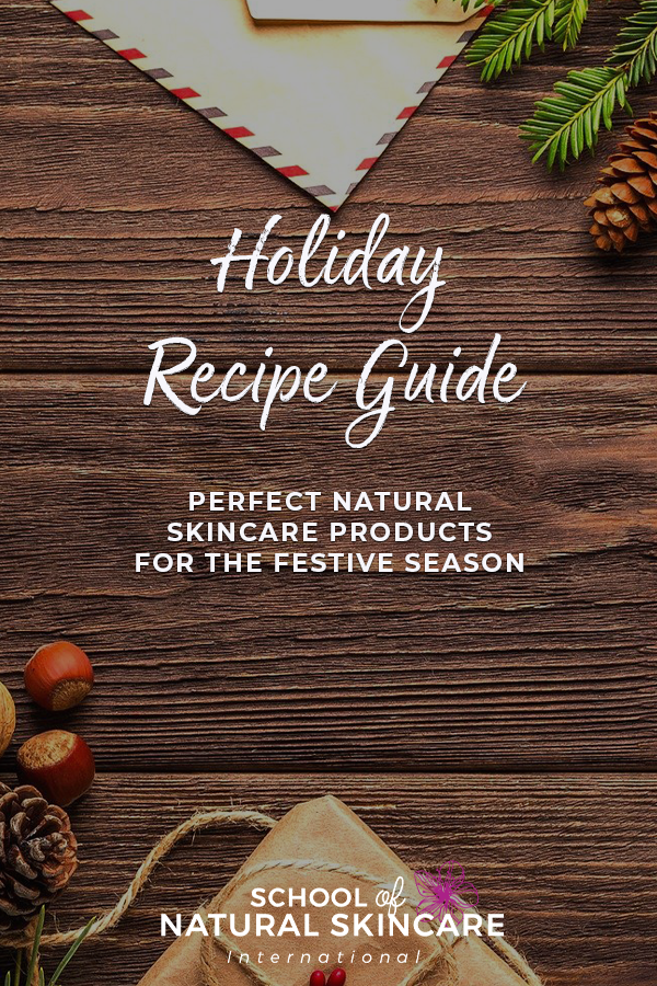 Holiday Recipe Guide – Perfect Natural Skincare Products for the Festive Season Natural Bodycare recipes