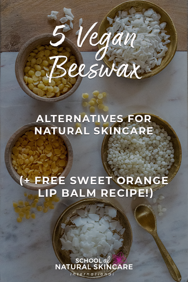 5 Vegan Beeswax Alternatives for Natural Skincare (+ Free Sweet Orange Lip Balm Recipe!) Natural Skincare Ingredients