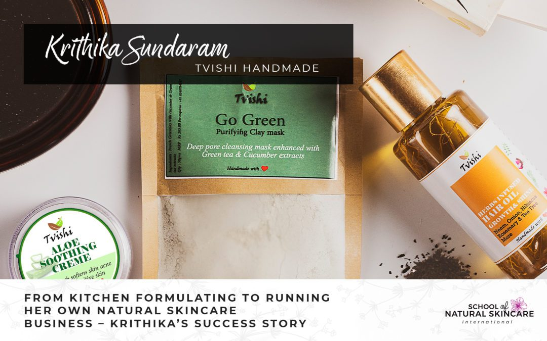 From Kitchen Formulating to Running Her Own Natural Skincare Business – Krithika's Success Story