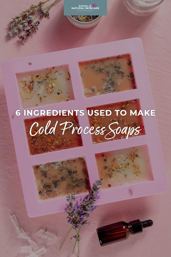 6 ingredients used to make cold process soaps Natural Skincare Ingredients