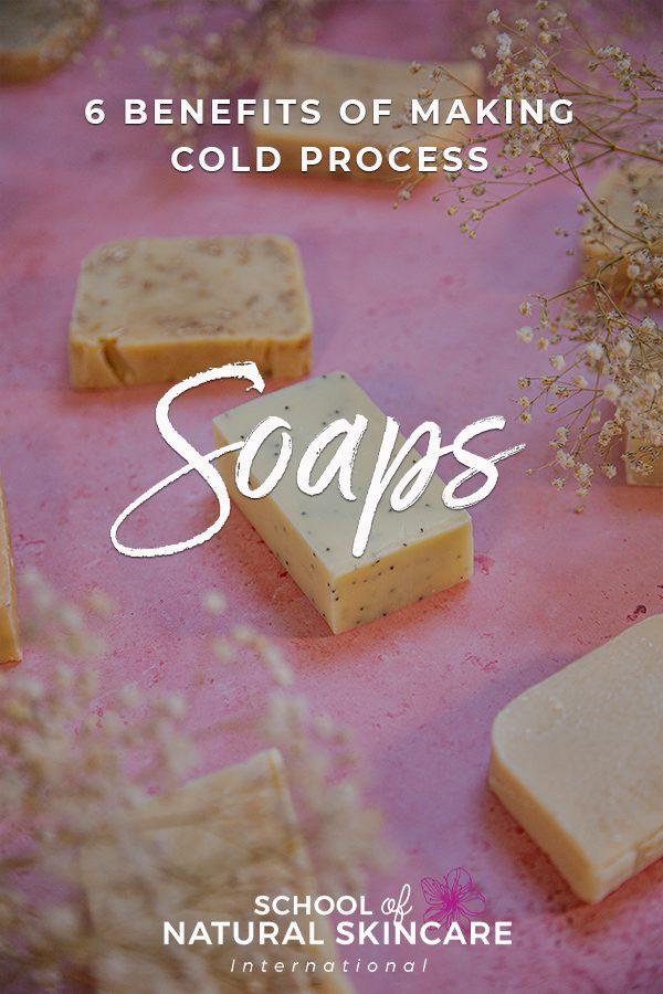 6 benefits of making cold process soaps Skincare Formulation