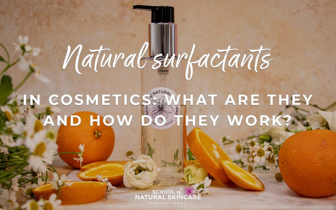 Natural surfactants in cosmetics: What are they and how do they work?