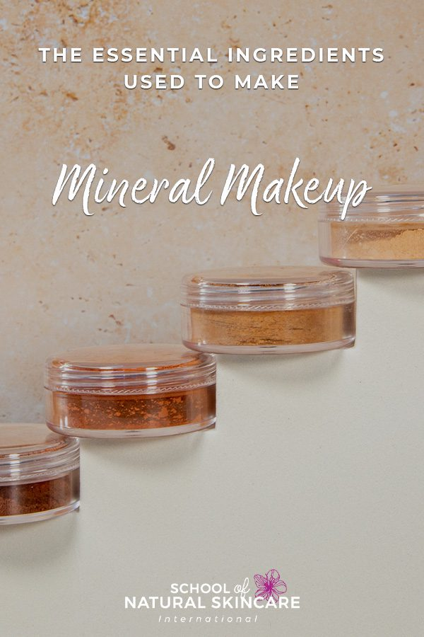 The Essential Ingredients Used To Make Mineral Makeup Natural Skincare Ingredients